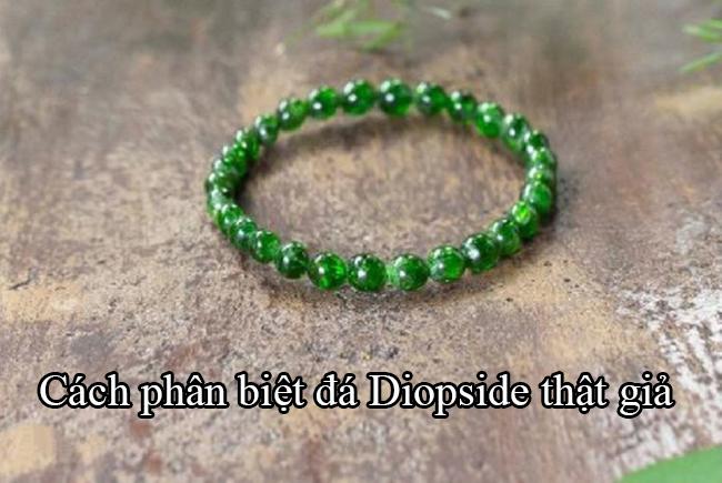 Cách phân biệt đá Diopside thật giả